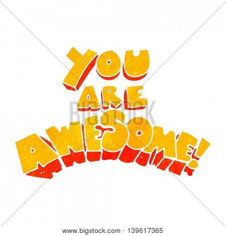 you are awesome freehand retro cartoon sign