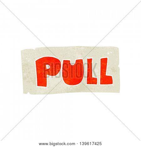 freehand retro cartoon door pull sign