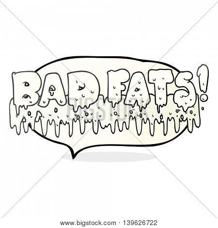 freehand drawn speech bubble cartoon bad fats
