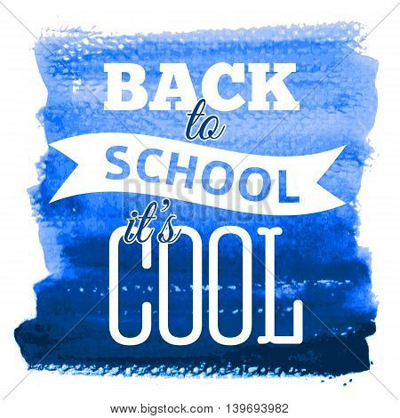 Text poster on watercolor background. Back to school. Vector illustration