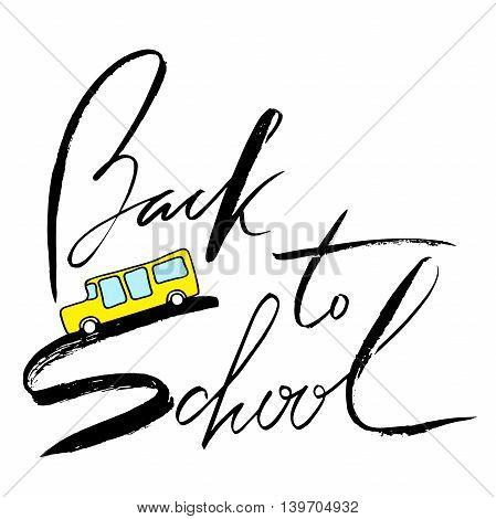 Yellow school bus. Handwritten lettering inspiration. Back to school
