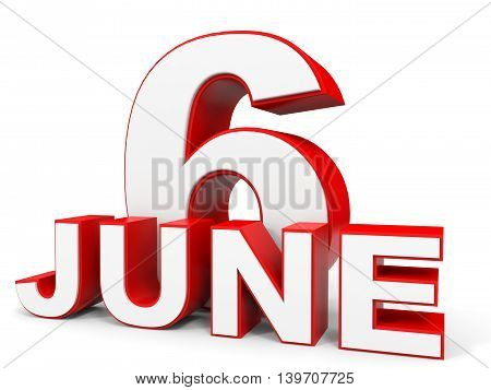June 6. 3D Text On White Background.
