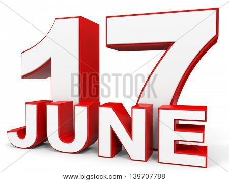June 17. 3D Text On White Background.