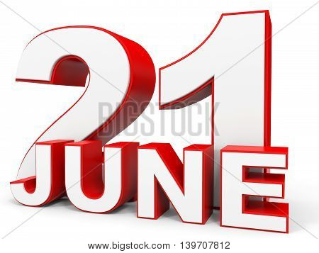 June 21. 3D Text On White Background.