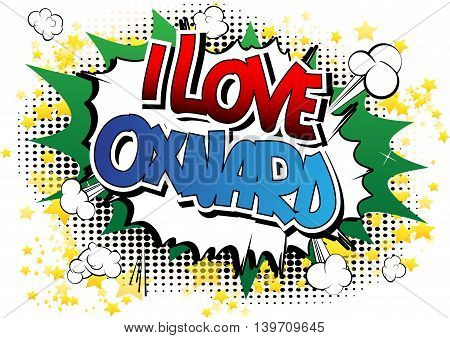 I Love Oxnard - Comic book style word.