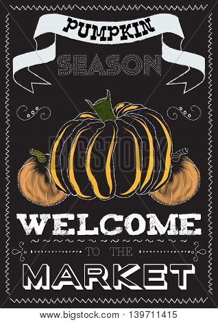 Poster with a pumpkin on a market theme in chalk drawing style. Font composition lettering