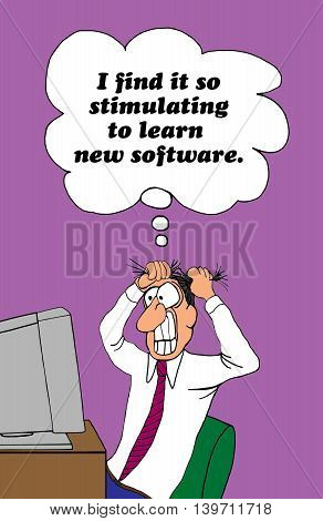 Business cartoon about the frustration of learning new software at work.