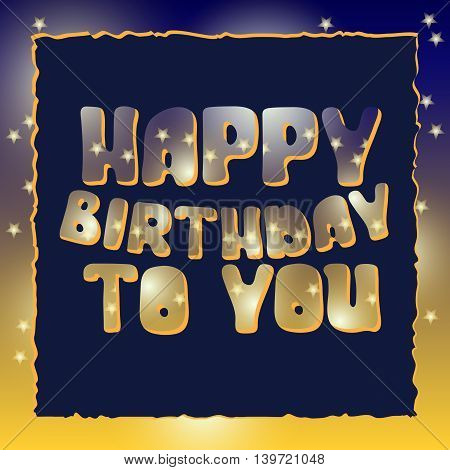 Happy Birthday To You. Quote typographic background design. Greeting card,