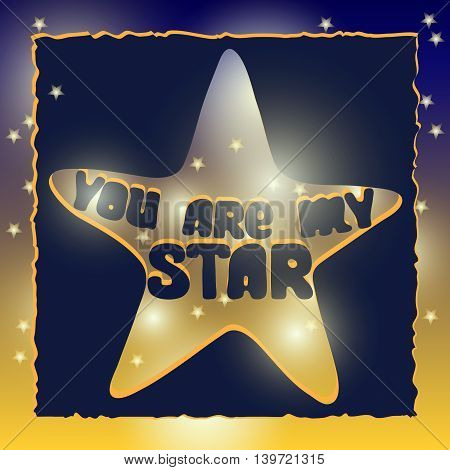 You are my star. Romantic card with night sky and star. Hand drawn vector  typography poster.