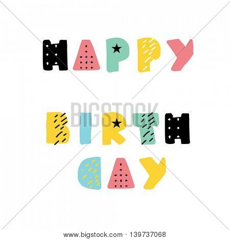 Happy Birthday card from modern geometrical hand drawn letters on white background