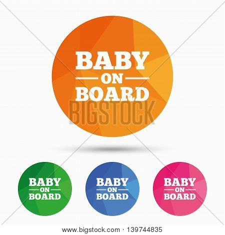 Baby on board sign icon. Infant in car caution symbol. Triangular low poly button with flat icon. Vector