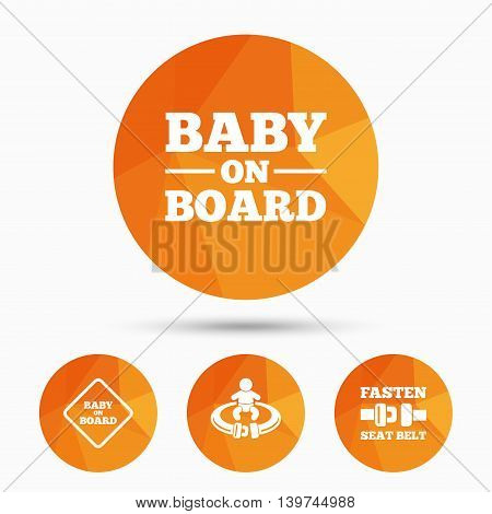 Baby on board icons. Infant caution signs. Fasten seat belt symbol. Triangular low poly buttons with shadow. Vector