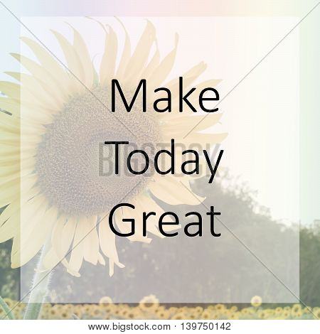The Inspirational motivational quote on sunflower background.