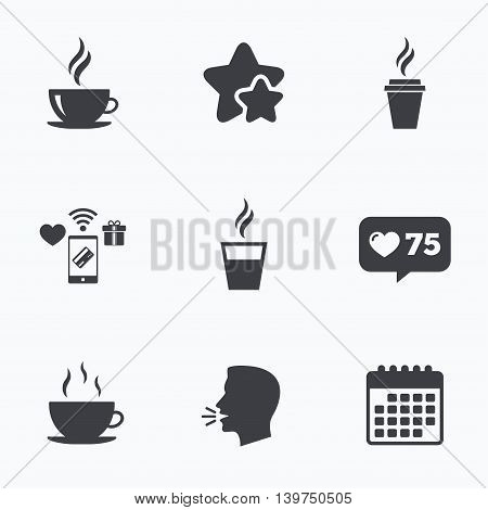 Coffee cup icon. Hot drinks glasses symbols. Take away or take-out tea beverage signs. Flat talking head, calendar icons. Stars, like counter icons. Vector