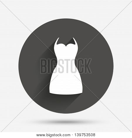 Woman dress sign icon. Elegant clothes symbol. Circle flat button with shadow. Vector