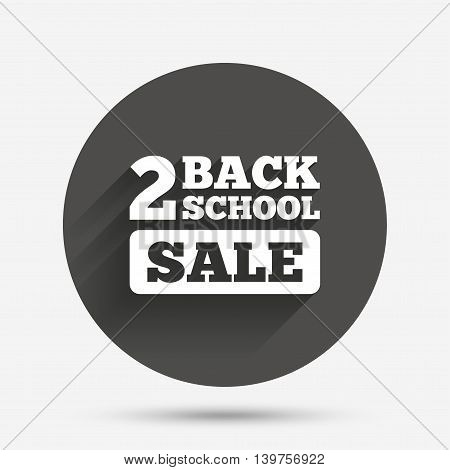 Back to school sign icon. Back 2 school sale symbol. Circle flat button with shadow. Vector