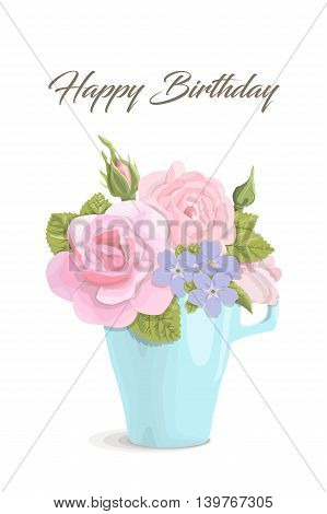 Vintage romantic card flower in cup, vector illustration. Delicate bouquet roses, buds, leaves, blue cup with inscription on white background for congratulation, wedding, invitation