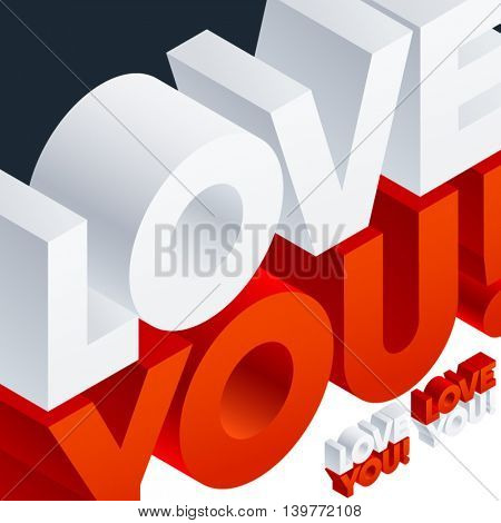 Vector card with 3D volume letters. Three dimensional isometric text Love you!