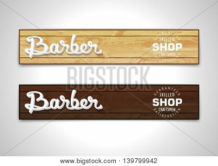 Two banners for Barbershop. Background of realistic wooden planks and 3D lettering design. Vector illustration