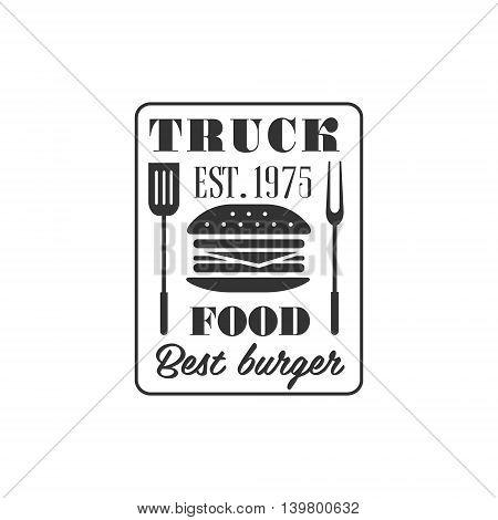 Burger Truck Logo Graphic Design. Black And White Emblem Vector Print