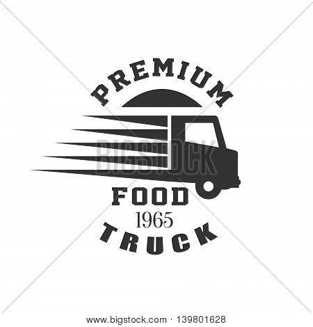 Premium Food Truck Logo Graphic Design. Black And White Emblem Vector Print