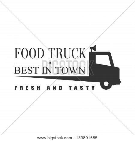Best Fresh Food Truck Logo Graphic Design. Black And White Emblem Vector Print