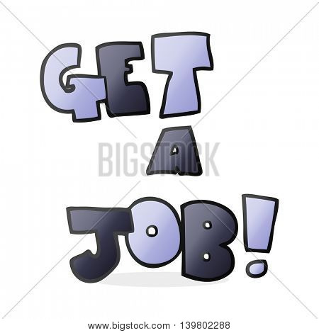 freehand drawn cartoon Get A Job symbol