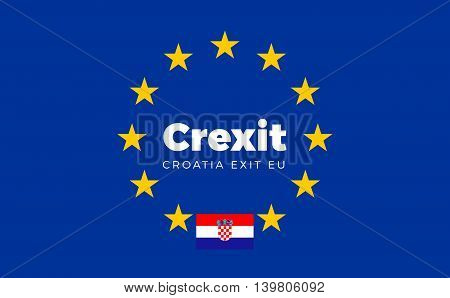 Flag of Croatia on European Union. Crexit - Croatia Exit EU European Union Flag with Title EU exit for Newspaper and Websites. Isolated Vector EU Flag with Croatia Country and Exit Name Crexit.