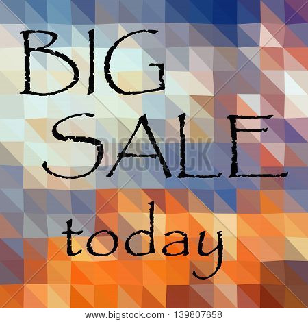 Colorful Low Polygonal Triangles Pattern With Black Big Sale Today Message Eps10