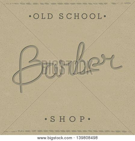 Stylish retro lettering for Barber Shop on paper craft texture. Vector illustration. Old school themed emblem design.