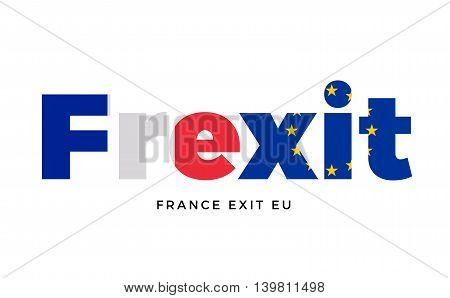 FREXIT - France exit from European Union on Referendum. Vector Isolated