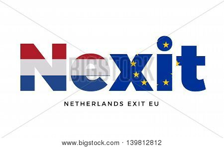 NEXIT - Netherlands exit from European Union on Referendum. Vector Isolated