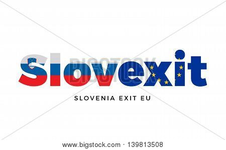 SLOVEXIT - Slovenia exit from European Union on Referendum. Vector Isolated