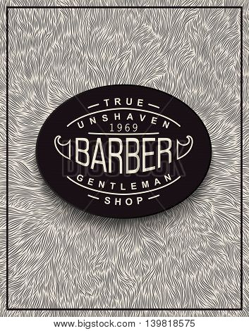 Stylish background for Barbershop with unique shaggy texture and volumetric emblem. Poster design for ads and decoration.