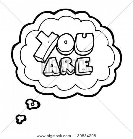 freehand drawn thought bubble cartoon you are text