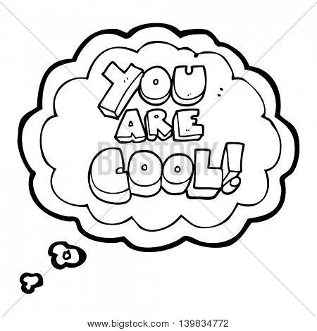 you are freehand drawn thought bubble cartoon cool symbol