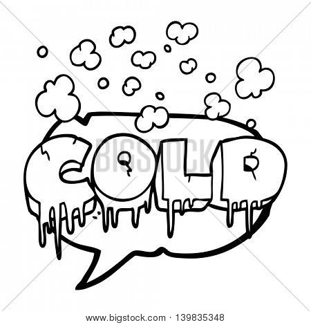 freehand drawn speech bubble cartoon cold text symbol