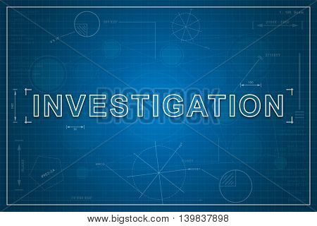 Investigation on paper blueprint background business concept