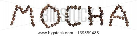 Isolated Word 'mocha' Make From Coffee Bean On White Background