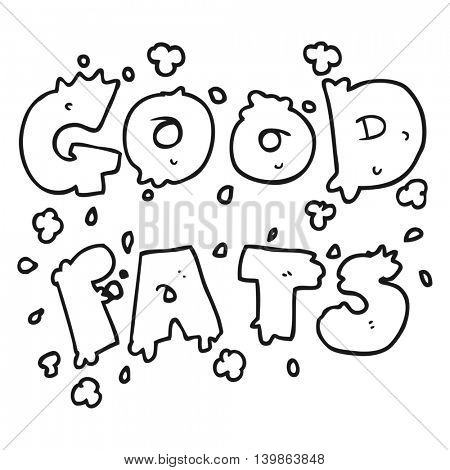 freehand drawn black and white cartoon good fats sign
