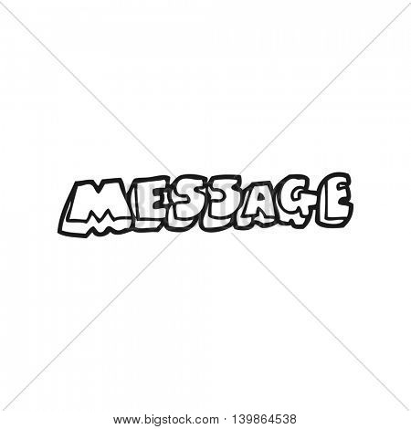 freehand drawn black and white cartoon message text