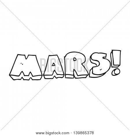 freehand drawn black and white cartoon Mars text symbol
