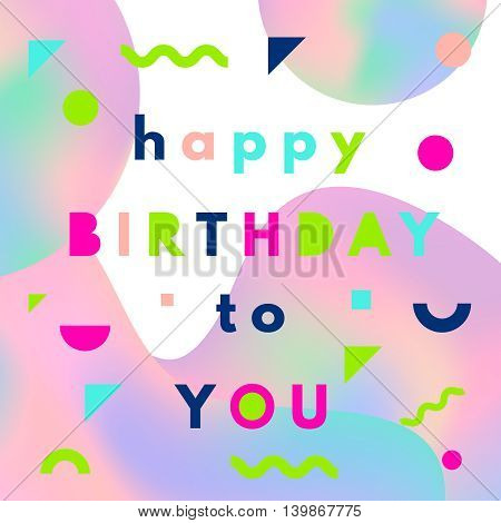Happy birthday greeting card with holographic mesh layout in memphis style.