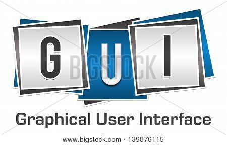 GUI - Graphical User Interface text alphabets over blue grey background.