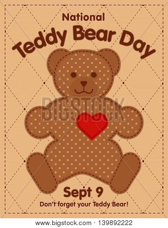Teddy Bear Day, national holiday in USA on September 9, favorite child toy with heart full of love, quilt frame.