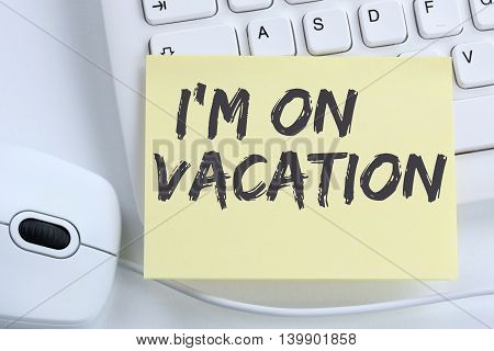 I'm On Vacation Travel Traveling Holiday Holidays Relax Relaxed Break Free Time Office