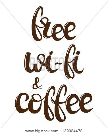 Coffee and internet lettering. Vector illustration. Handwritten words, food design. Calligraphic. Free wi-fi. Hand drawn poster for lounge, bar cafe hotel
