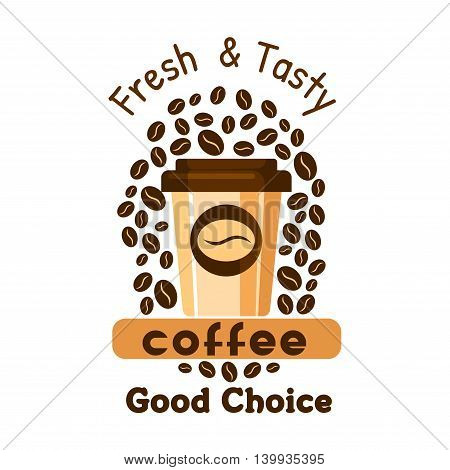 Coffee paper cup with coffee beans. Cafe label and advertising graphic element. Espresso, cappuccino promo emblem for cafeteria, signboard, fastfood menu, coffee shop