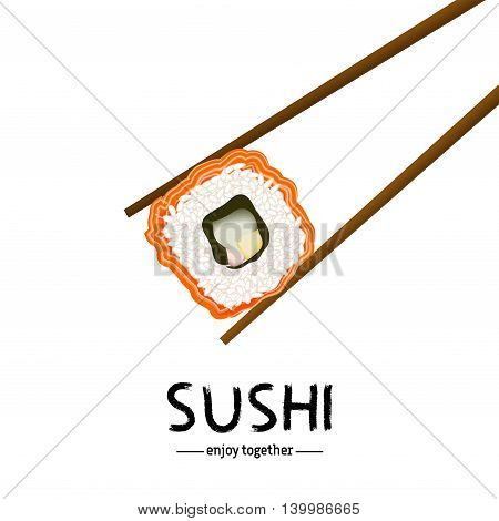 Japanese chopsticks holding sushi roll on white isolated. Rice roll with salmon and sushi lettering. Japanese traditional cuisine poster or advertising banner. Vector illustration stock vector.