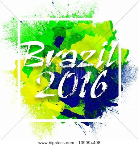 Stylish Text Brazil 2016 on abstract watercolor stains background in Brazilian Flag colors, Can be used as Poster, Banner or Flyer design.